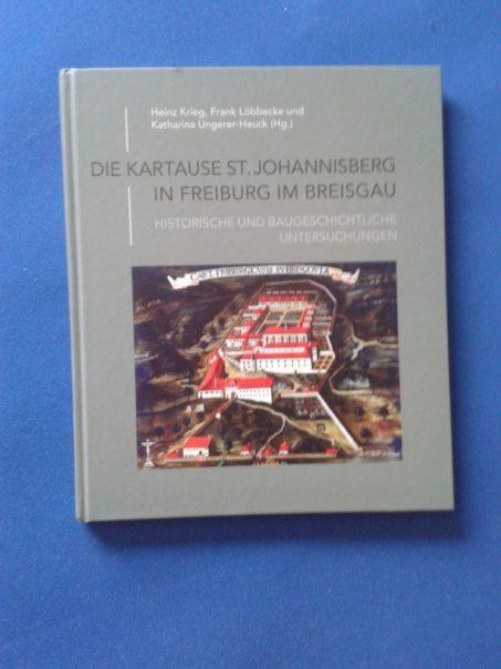 """Dokumentationsband """"Die Kartause St. Johannisberg in Freiburg im Breisgau"""""""